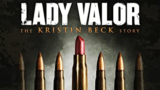 Lady Valor: The Kristin Beck Story