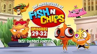 Fish N Chips (Episodes 29-32)