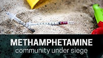 Methamphetamine: community under siege