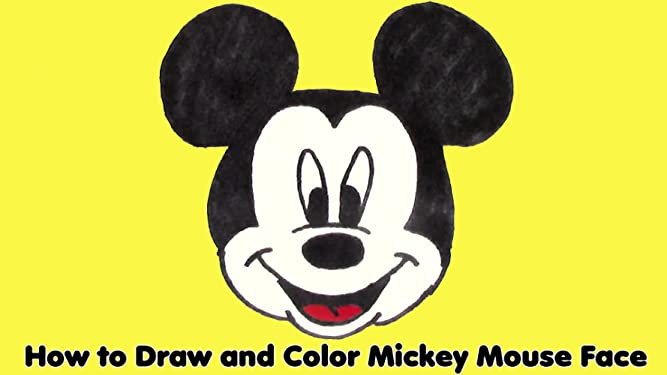 Watch How To Draw And Color Mickey Mouse Face Prime Video