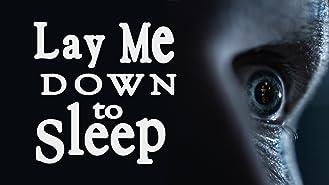 Lay Me Down to Sleep