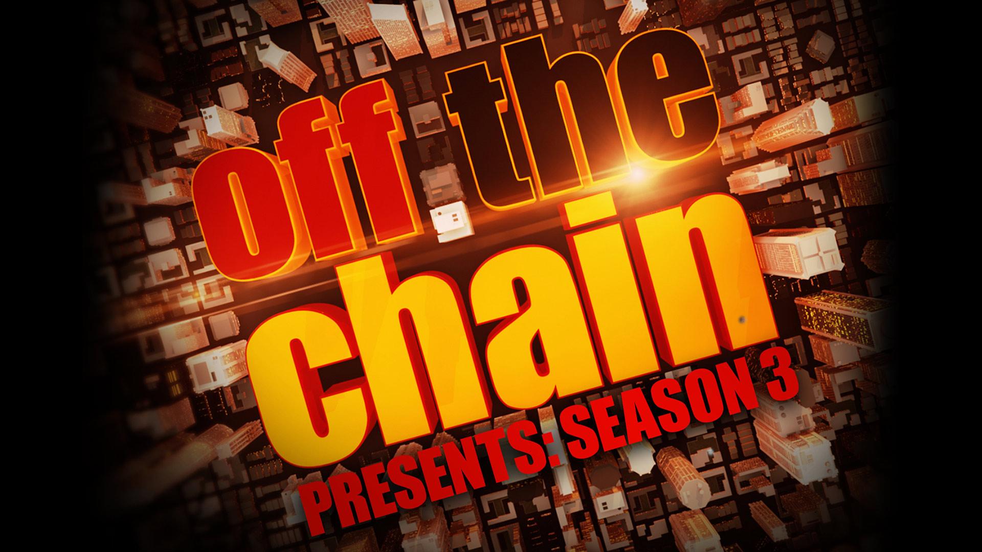 Off The Chain Presents: Season 3