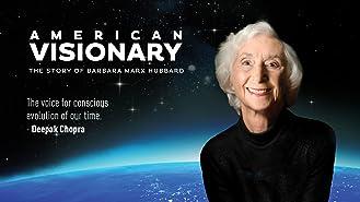 American Visionary: The Story of Barbara Marx Hubbard