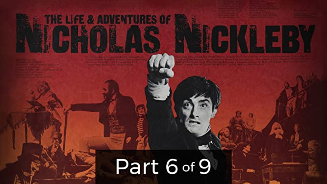The Life and Adventure of Nicholas Nickleby Pt. 6 of 9