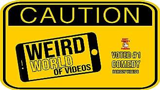 Weird World of Videos