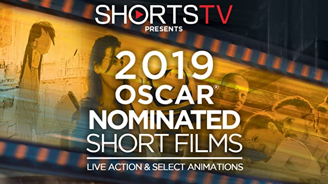 Oscar Nominated Short Films 2019. Live Action & Select Animations