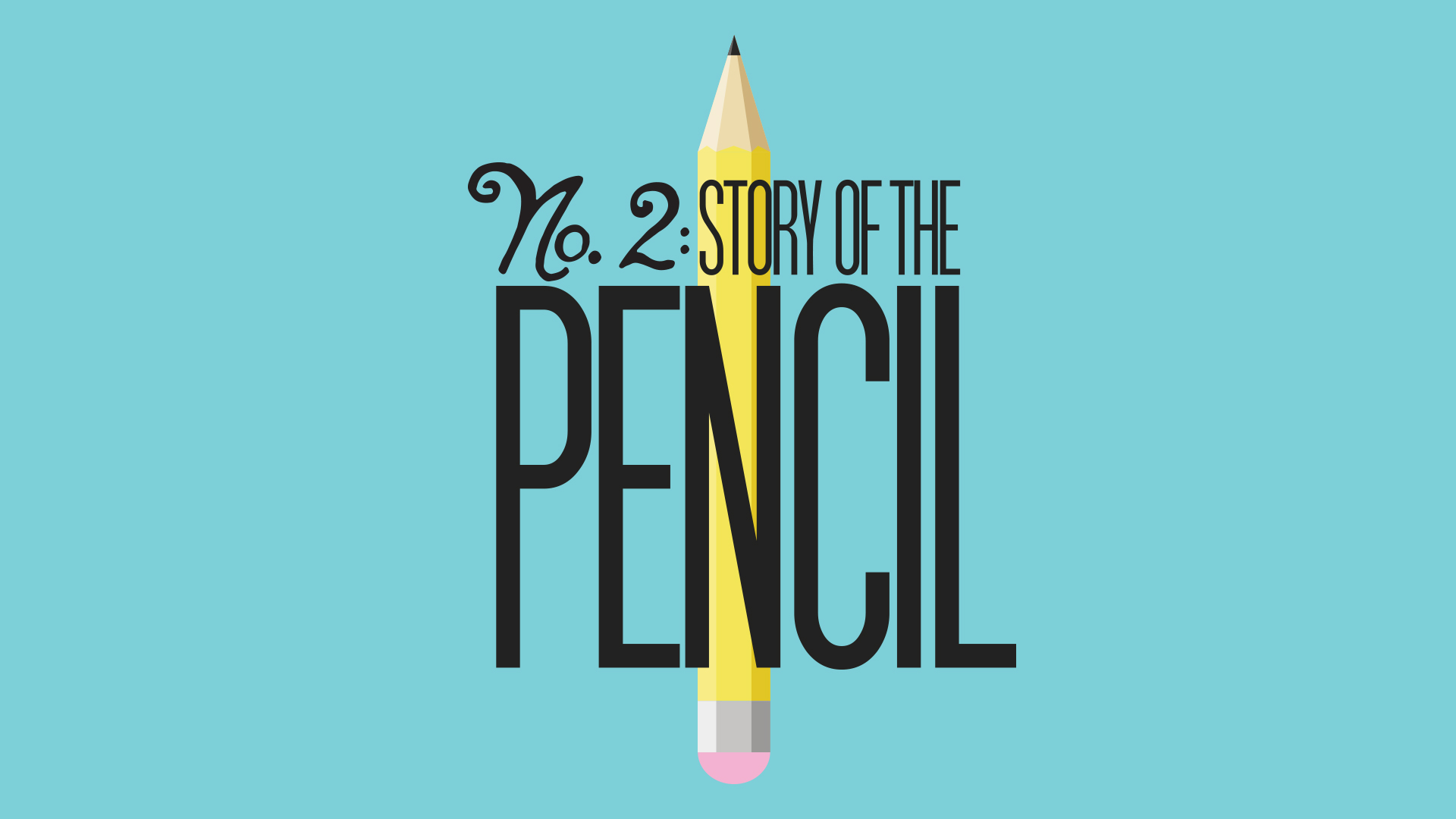 No. 2: Story of the Pencil