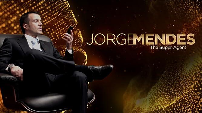 Jorge Mendes - The Super Agent