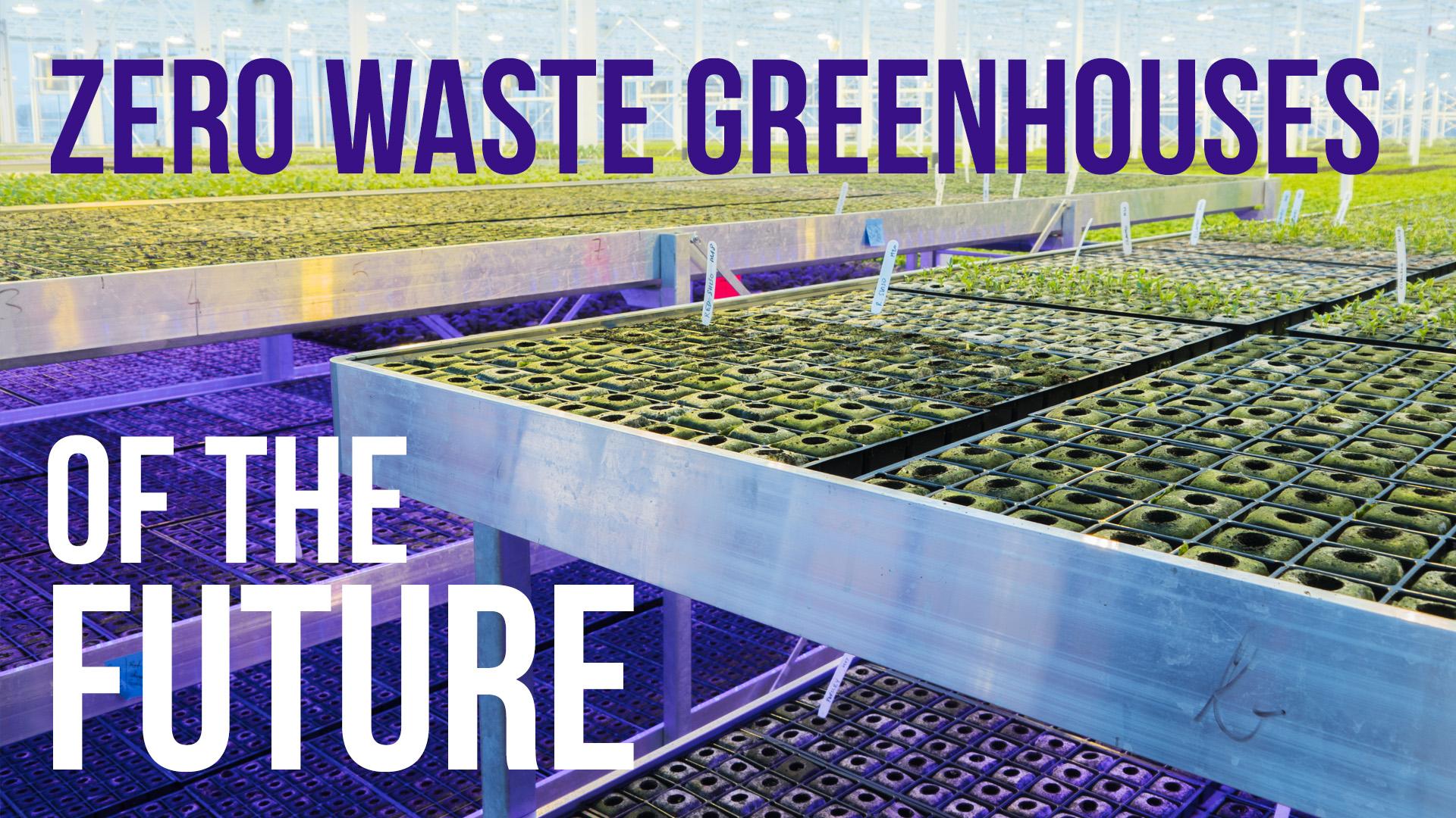 Zero Waste Greenhouses of the Future