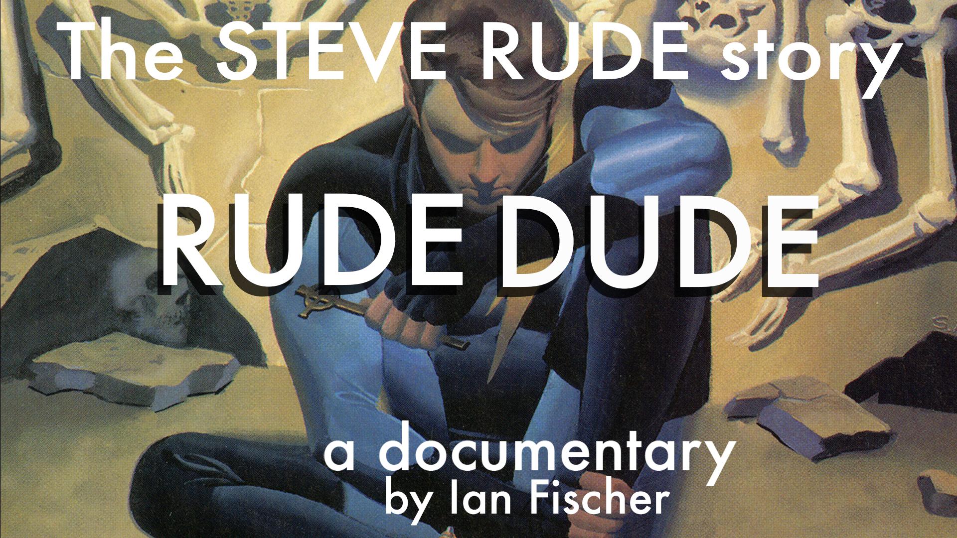 Rude Dude: The Steve Rude Story