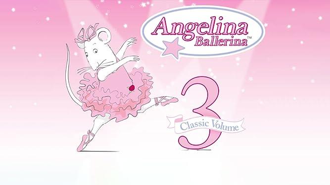 Angelina Ballerina Classic Volume 3