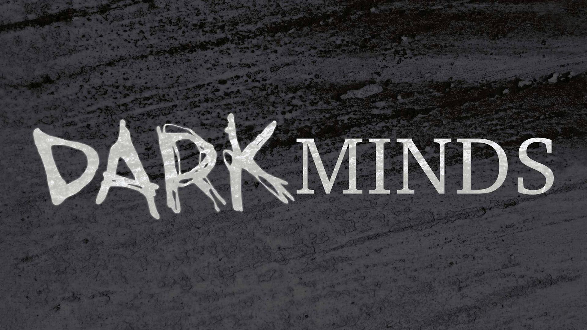Dark Minds Season 1