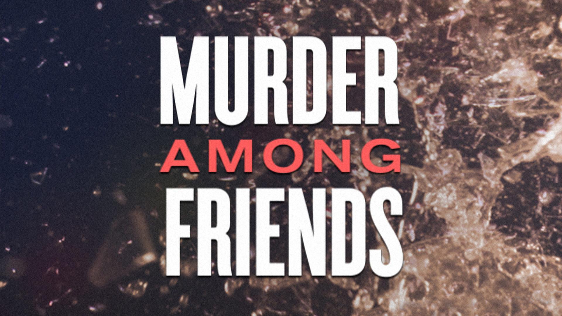 Murder Among Friends Season 1