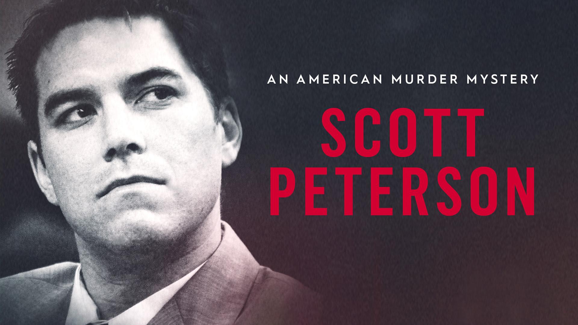 Scott Peterson An American Murder Mystery Season 1