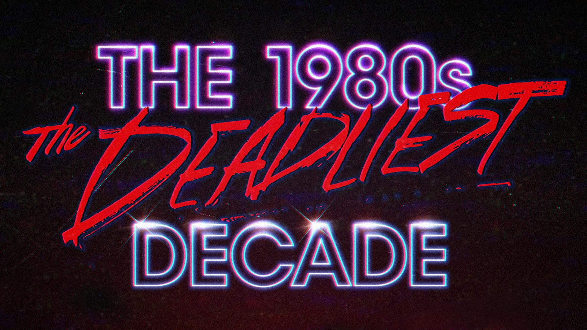 The 1980s The Deadliest Decade Season 1