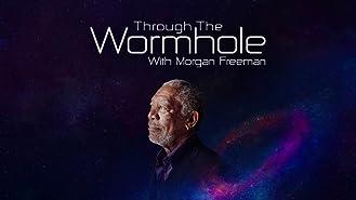 Through the Wormhole with Morgan Freeman Season 6