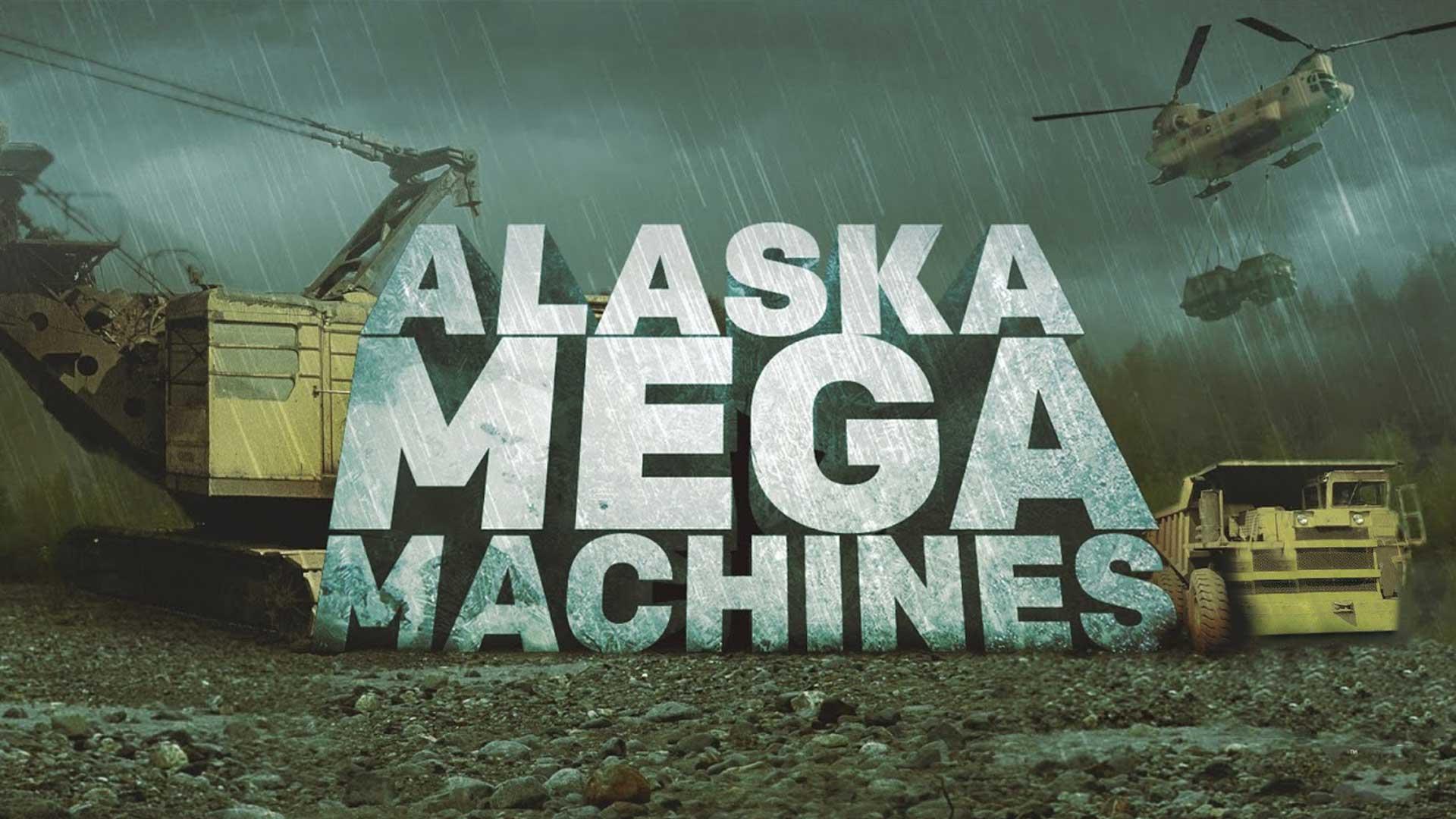 Alaska Mega Machines Season 1