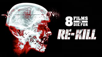 8 Films To Die For: Re-Kill