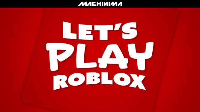Amazon Com Watch Clip Let S Play Roblox Prime Video