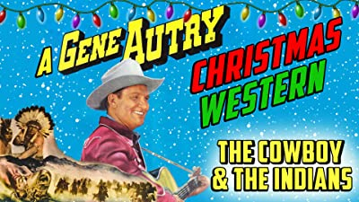 The Cowboy & The Indians - A Gene Autry Christmas Western