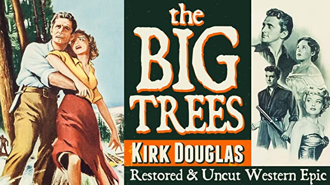 The Big Trees - Kirk Douglas, Restored & Uncut Western Epic