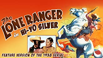 """The Lone Ranger in """"Hi-Yo Silver"""" - Feature Version of the 1938 Serial"""