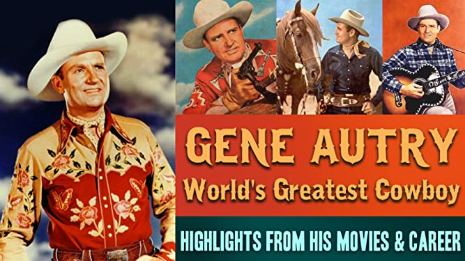 Gene Autry, World's Greatest Cowboy - Highlights From His Movies & Career