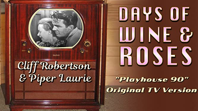 """Days Of Wine & Roses - Cliff Robertson & Piper Laurie, """"Playhouse 90"""" Original TV Version"""