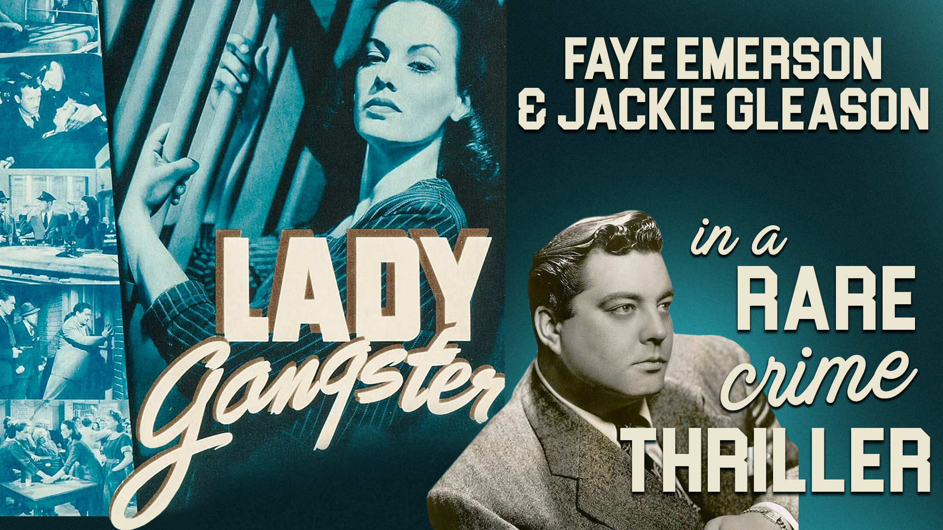 Lady Gangster - Faye Emerson & Jackie Gleason In A Rare Crime Thriller