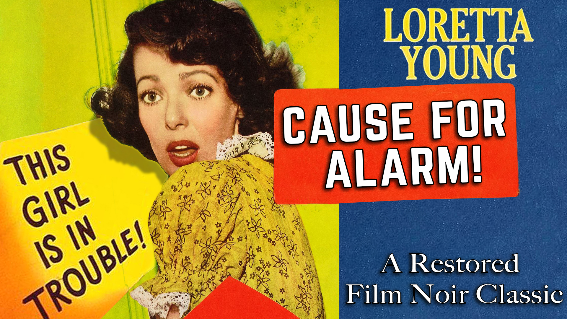 Loretta Young In Cause For Alarm! - A Restored Film Noir Classic