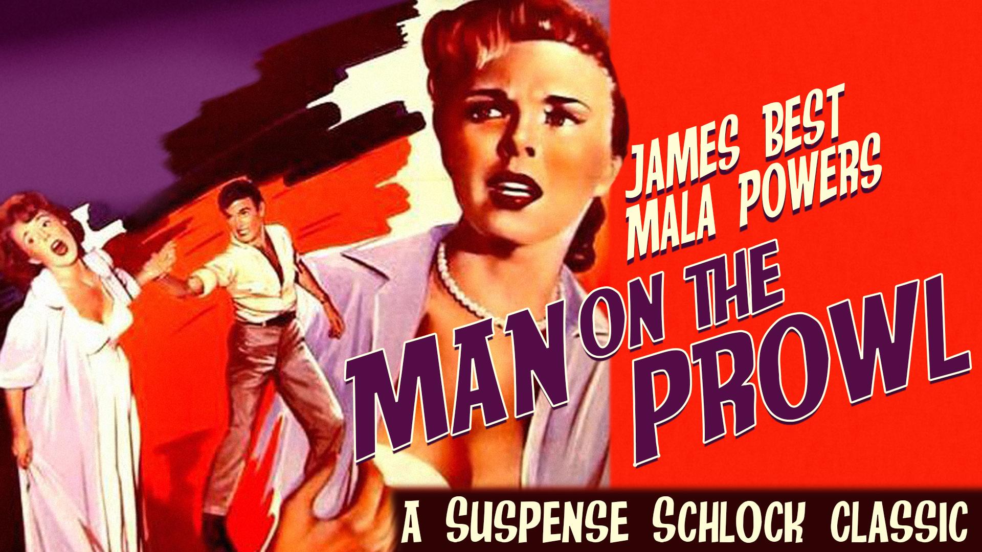 Man On The Prowl - James Best, Mala Powers, A Suspense Schlock Classic!