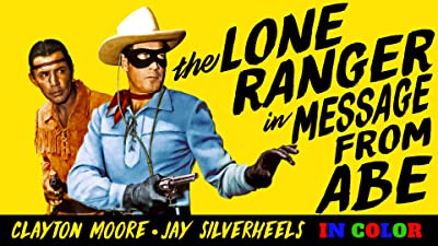 """The Lone Ranger - Clayton Moore, Jay Silverheels, """"Message From Abe"""" In Color"""