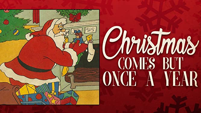 Christmas Comes But Once A Year.Watch Christmas Comes But Once A Year Prime Video