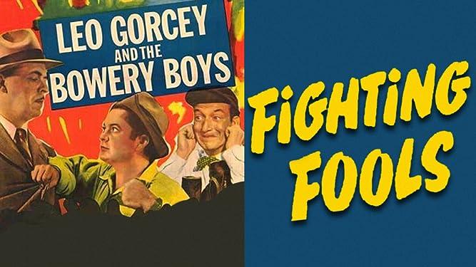 Fighting Fools - Leo Gorcey & The Bowery Boys