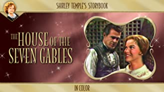Shirley Temple's Storybook: House Of Seven Gables (in Color)