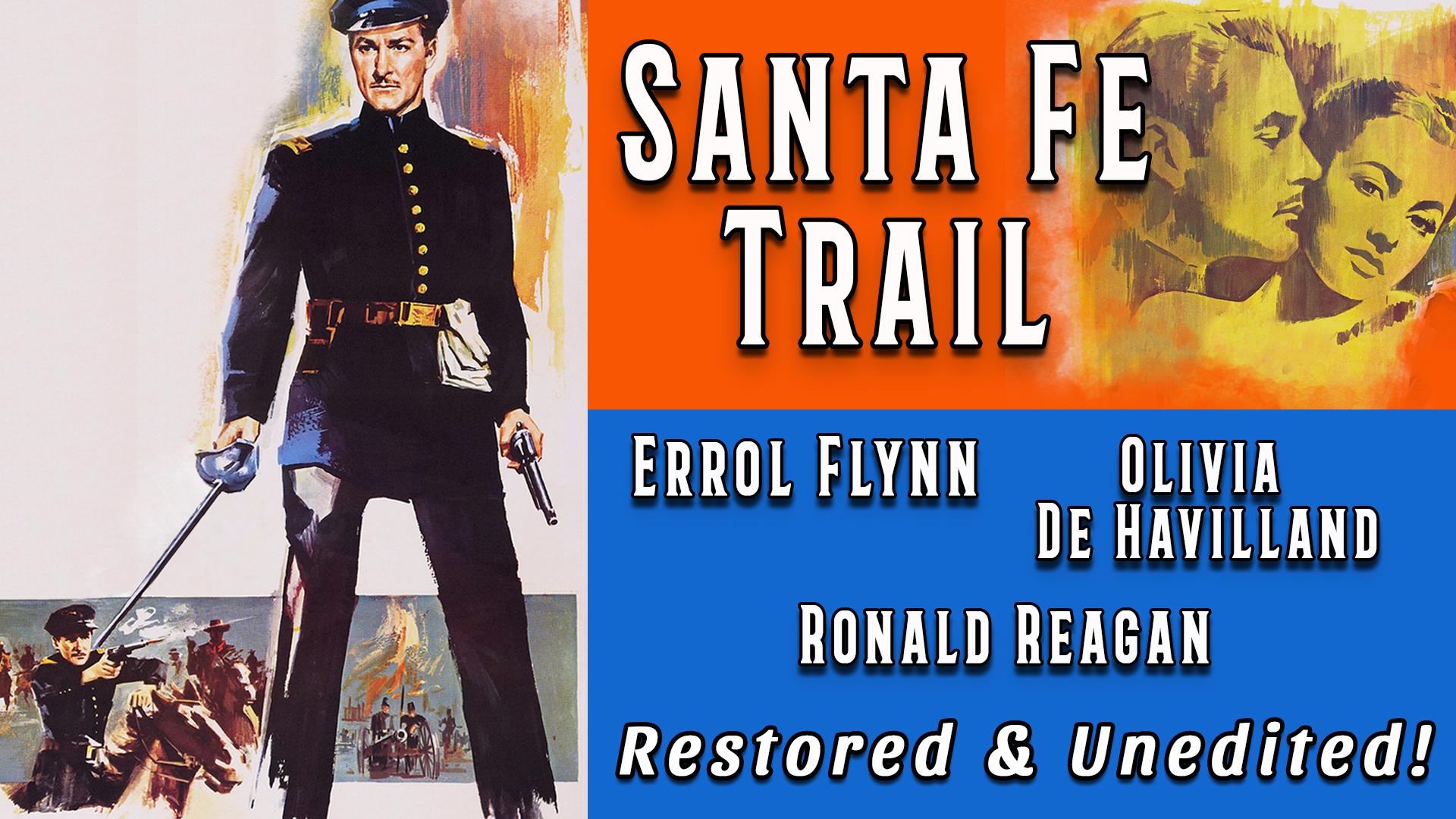 Santa Fe Trail - Errol Flynn, Olivia De Havilland, Ronald Reagan, Restored & Unedited!