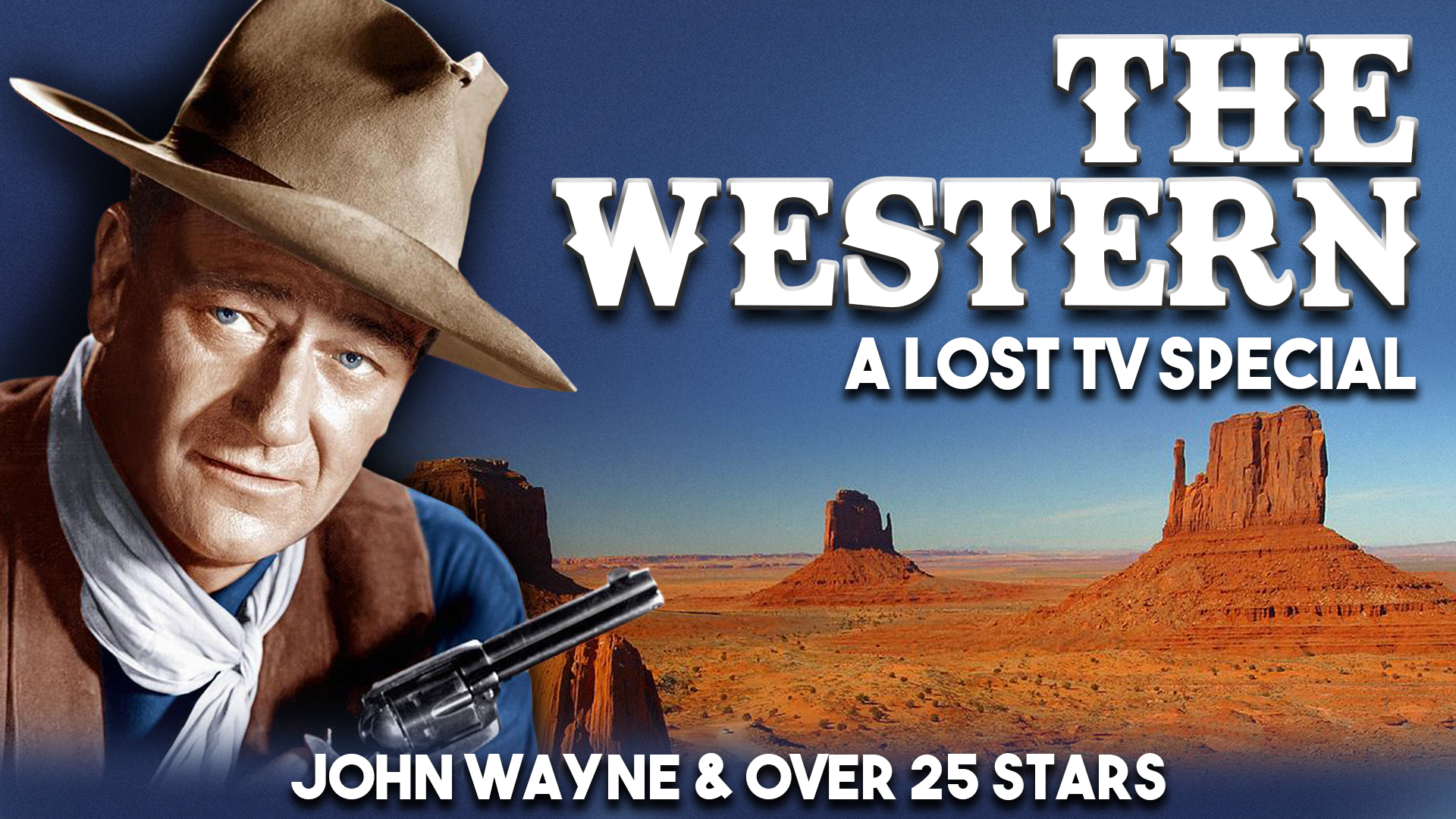 The Western - A Lost TV Special - John Wayne & Over 25 Stars