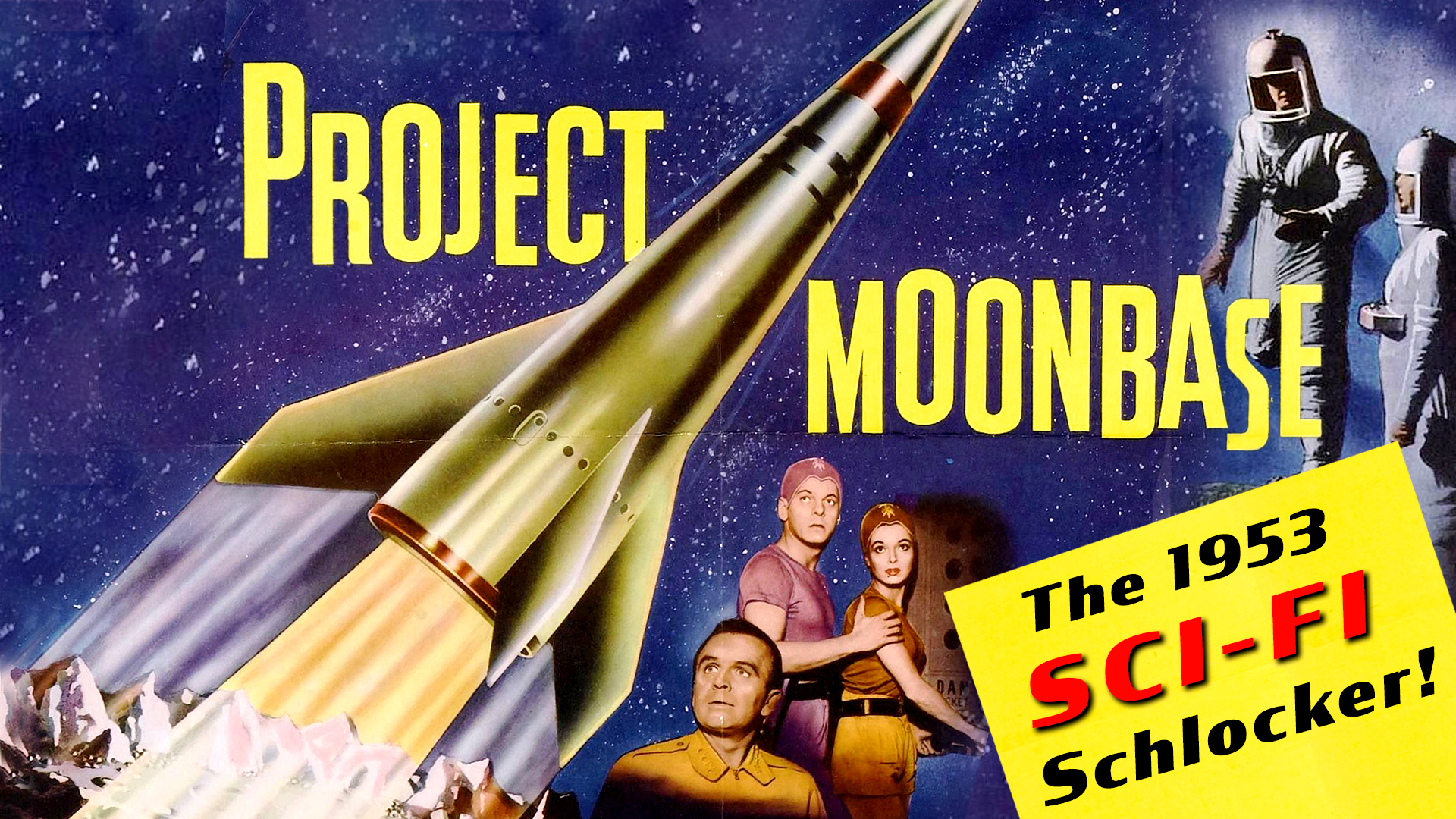 Project Moonbase - The 1953 SCI-FI Schlocker!