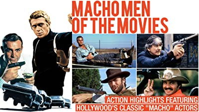 """Macho Men of the Movies - Action Highlights Featuring Hollywood's Classic """"Macho"""" Actors"""