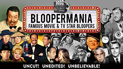 Bloopermania - Famous Movie & TV Star Bloopers, Uncut! Unedited! Unbelievable!