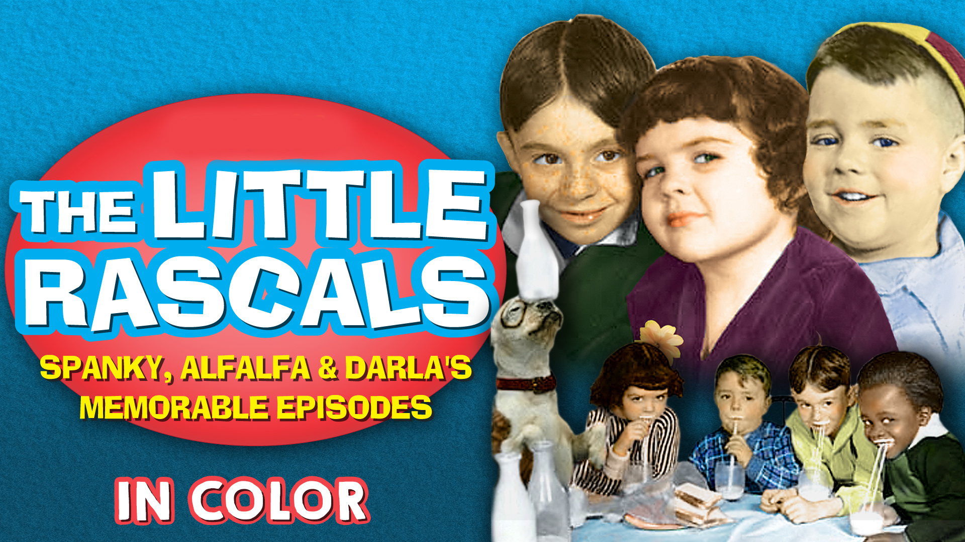 The Little Rascals Spanky, Alfalfa, & Darla's Memorable Episodes in Color