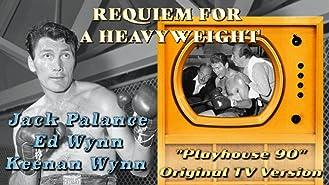"Requiem For A Heavyweight - Jack Palance, Ed Wynn, Keenan Wynn ""Playhouse 90"" Original TV Version"