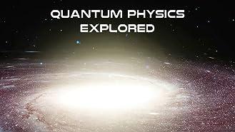 Quantum Physics Explored