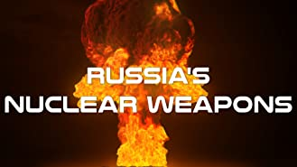 Russia's Nuclear Weapons