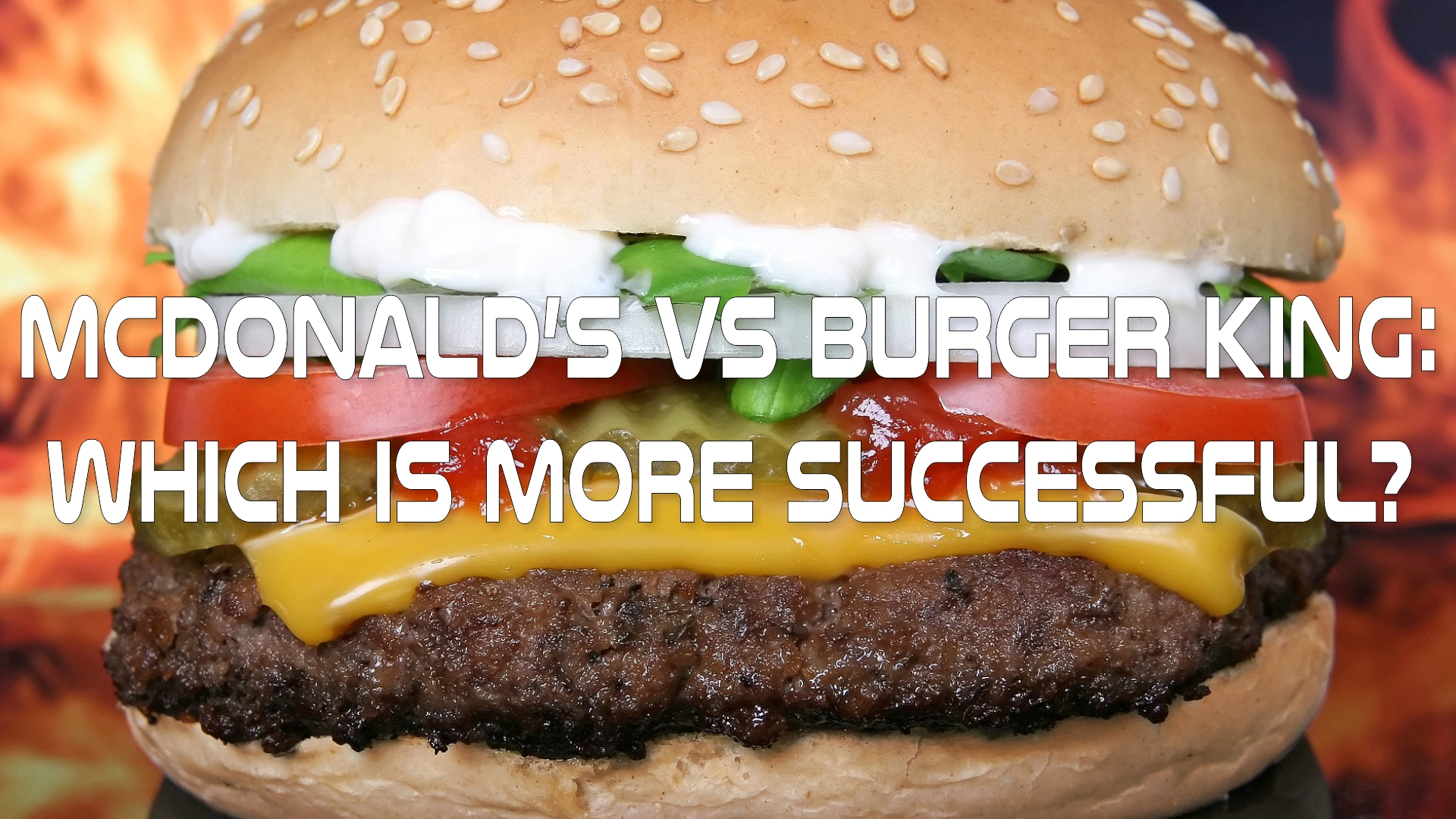 McDonald's VS Burger King: which is more successful?