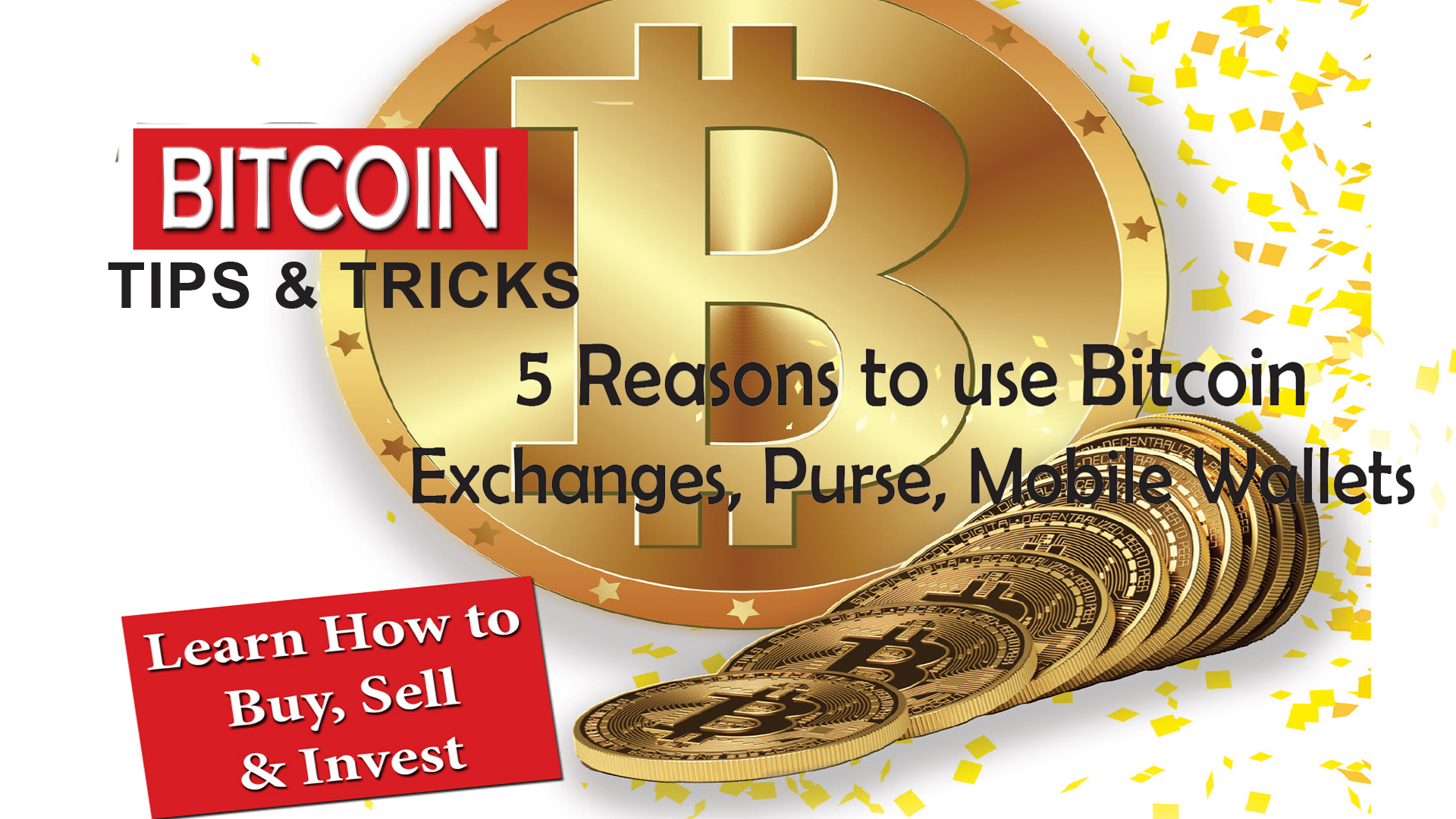 Bitcoin Tips & Tricks - Learn How To Buy, Sell & Invest
