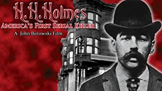 H.H. Holmes: America's First Serial Killer