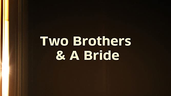 Two Brothers & a Bride