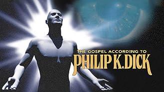 Gospel According To Philip K. Dick