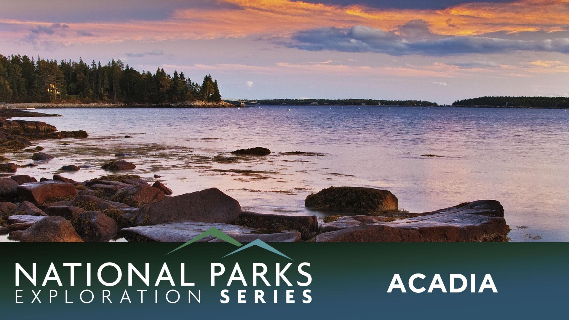 National Parks Exploration Series: Acadia